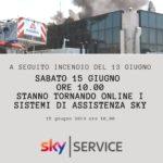 Tornano on line i sistemi sky dopo l'incendio del 13 Giugno 2019